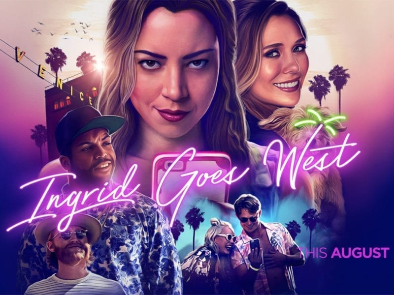 'Ingrid Goes West' is a dark comedy that satirizes the modern world of social media and proves that being #perfect isn't all it's cracked up to be.