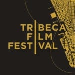 Those tootsies might still be hurting from Berlinale, and you may well be getting the bunion rings out in prep for SXSW, but be warned Tribeca is a little over a month away. We here at Film Daily like to make sure you're informed & prepared, which is why we're focusing on the happenings of this year's event.