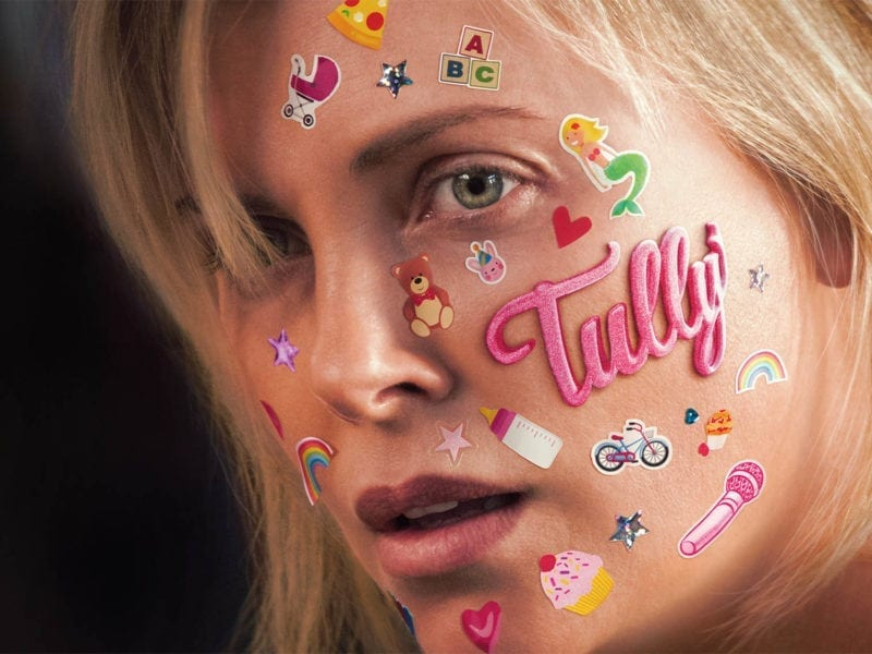 'Tully' is about tackling life's issues and learning to ask for help in a world that constantly holds women to the highest of expectations.