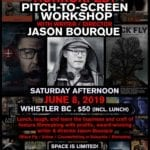 Heavy Hitting HorrorFest's workshop with Canadian writer-director Jason Bourque happens on June 8: a pitch-to-screen workshop over a 3-hour lunch.