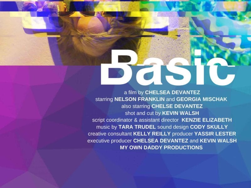 "Filmmaker Chelsea Devantez is here to speak to ""the insecure lil ho in all of us"" and it's a message we need. Here's what we know about 'Basic'."